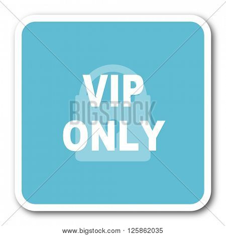 vip only blue square internet flat design icon