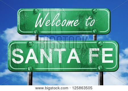 Welcome to santa fe green road sign
