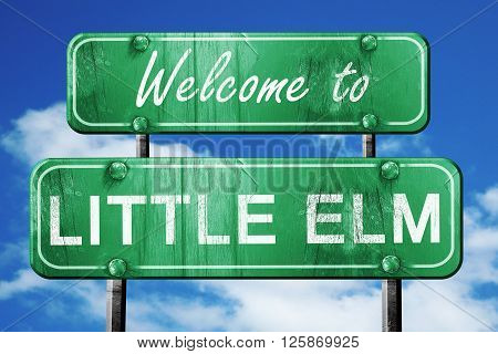 Welcome to little elm green road sign
