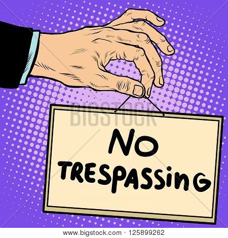 Hand sign no trespassing pop art retro style. Lettering plate name text input.