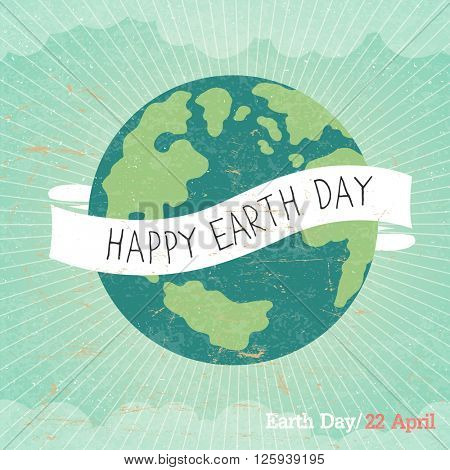 Vintage Earth Day Poster. Cartoon Earth Illustration. Rays, clouds, sky. Text on white ribbon. On old paper texture. Grunge layers easily edited.