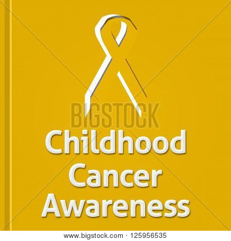Childhood cancer awareness concept image with text and ribbon.