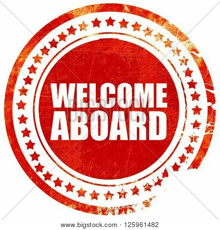 welcome aboard, isolated red stamp on a solid white background