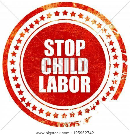 stop child labor, isolated red stamp on a solid white background