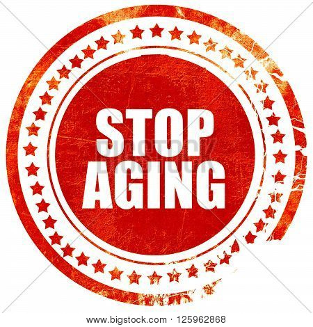 stop aging, isolated red stamp on a solid white background