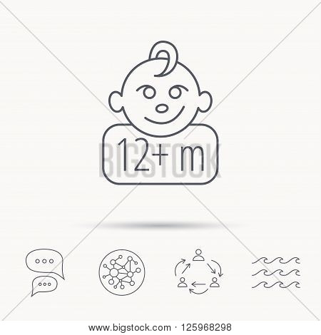 Baby face icon. Newborn child sign. Use of twelve months and plus symbol. Global connect network, ocean wave and chat dialog icons. Teamwork symbol.