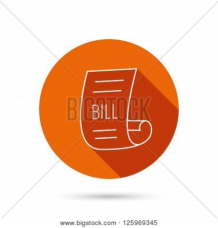 Bill icon. Pay document sign. Business invoice or receipt symbol. Round orange web button with shadow.