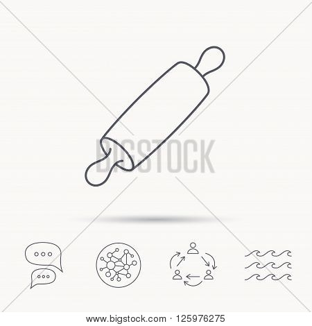 Rolling pin icon. Kitchen baker roller sign. Global connect network, ocean wave and chat dialog icons. Teamwork symbol.