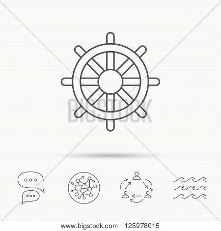 Ship steering wheel icon. Captain rudder sign. Sailing symbol. Global connect network, ocean wave and chat dialog icons. Teamwork symbol.