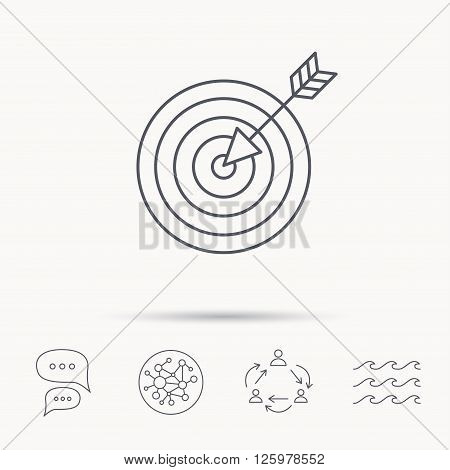 Target with arrow icon. Dart aim sign. Global connect network, ocean wave and chat dialog icons. Teamwork symbol.