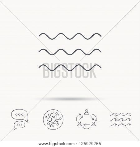 Waves icon. Sea flowing sign. Water symbol. Global connect network, ocean wave and chat dialog icons. Teamwork symbol.