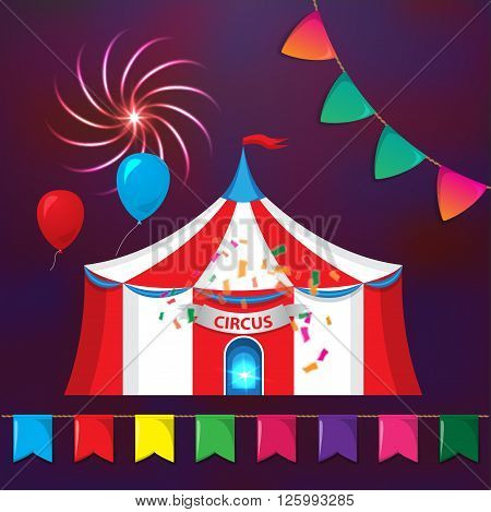 Big Top Circus Tents with decorative elements. Flags, fireworks and garlands.. Illustration of cartoon white and red big top circus tents on dark background