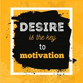 Desire Is The Key To Motivation. Inspirational Motivational Quote Poster Design poster