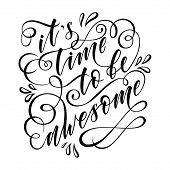 Stylized Inspirational Motivation Quote It Is Time To Be Awesome. Unique Hand Written Calligraphy, B poster