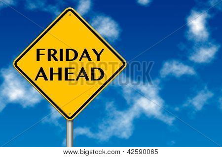 Friday Ahead Traffic Sign