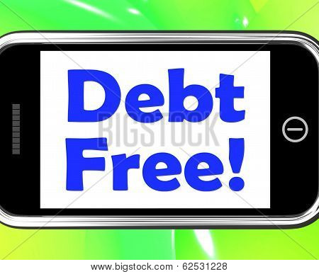 Debt Free On Phone Means Free From Financial Burden