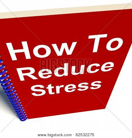 How To Reduce Stress On Notebook Shows Reducing Tension