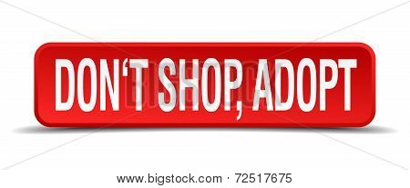 Dont Shop Adopt Red 3D Square Button Isolated On White Background
