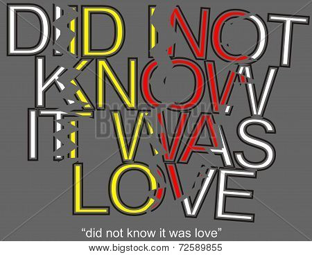 Did Not know it was love
