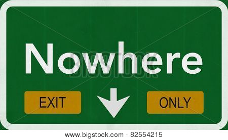 Nowhere Highway Road Sign Exit Only