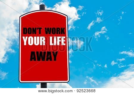 Don't Work Your Life Away