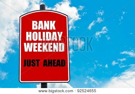 Bank Holiday Weekend Just Ahead