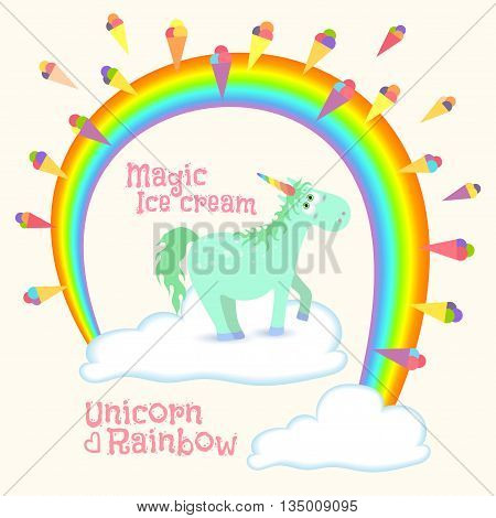 Magical unicorn standing on cloud under rainbow with ice cream. Vector illustration