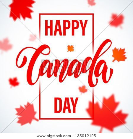 Happy Canada Day calligraphy greeting card. Red maple leaf pattern. Canadian flag vector illustration on white background wallpaper.