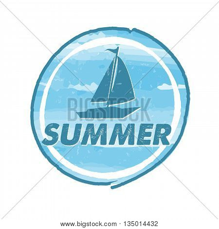 summer with blue boat grunge drawn round banner holiday seasonal concept label vector