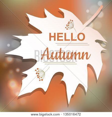 Hello Autumn orange card design with a textured abstract background and text on a maple leaf , vector illustration. Lettering design element
