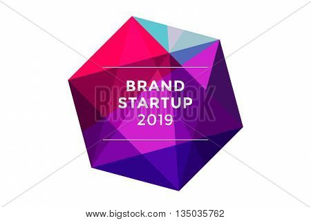 Logo for start up project with inscription Brand Startup. Logo template of colorful polygon abstract object. Business concept and identity symbol. Start up graphic design concept. Vector Illustration