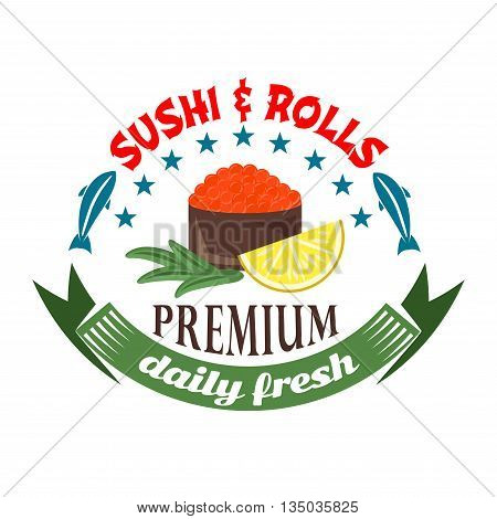Daily fresh sushi and rolls badge for restaurant menu design with salmon roe gunkan maki sushi served with lemon fruit, framed by starry arch with fishes and retro ribbon banner