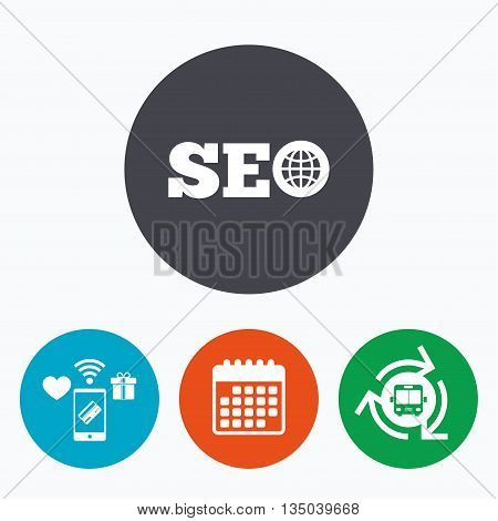 SEO sign icon. Search Engine Optimization symbol. Mobile payments, calendar and wifi icons. Bus shuttle.