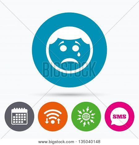 Wifi, Sms and calendar icons. Sad face with tear sign icon. Crying chat symbol. Go to web globe.