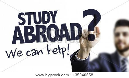 Business Man Pointing the Text: Study Abroad? We Can Help!