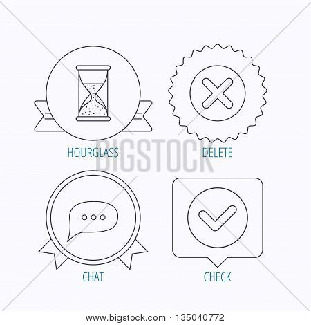 Chat speech bubble, hourglass and check icons. Delete, remove and tick linear signs. Award medal, star label and speech bubble designs. Vector