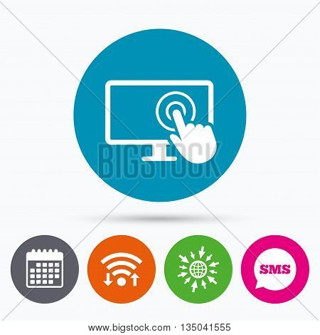 Wifi, Sms and calendar icons. Touch screen monitor sign icon. Hand pointer symbol. Go to web globe.