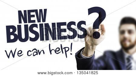 Business Man Pointing the Text: New Business? We Can Help!