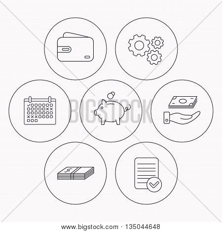 Piggy bank, cash money and wallet icons. Save money linear sign. Check file, calendar and cogwheel icons. Vector