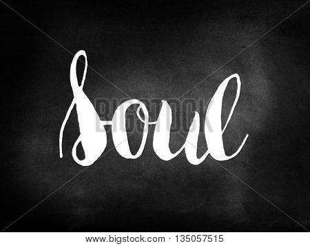 Soul written on blackboard