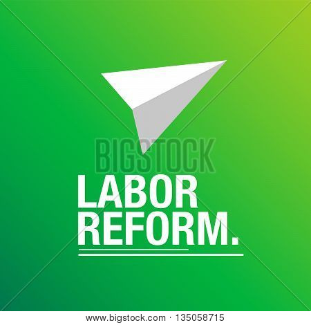Labor reform green background for the society