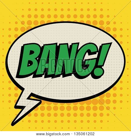 Bang comic book bubble text retro style