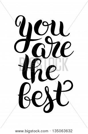 black and white modern calligraphy positive quote you are the best inscription lettering, vector illustration