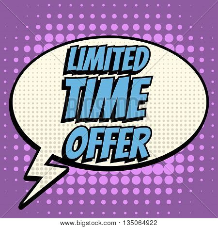 Limited time offer comic book bubble text retro style