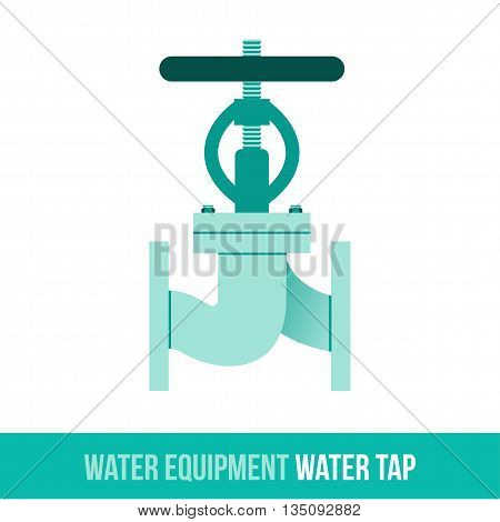 Vector flat icon water equipment for bathroom, heating. Water tap. Web design, booklets, brochures, advertisements, manuals, technical descriptions. Isolated on a white background.