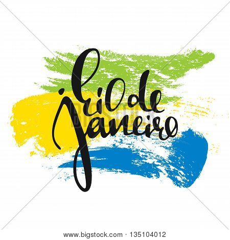 Rio de Janeiro inscription, background colors of the Brazilian flag. Calligraphy handmade greeting cards , posters phrase Rio de Janeiro. Background watercolor brush , Brazil carnival