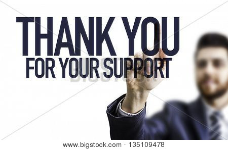 Business Man Pointing the Text: Thank You For Your Support