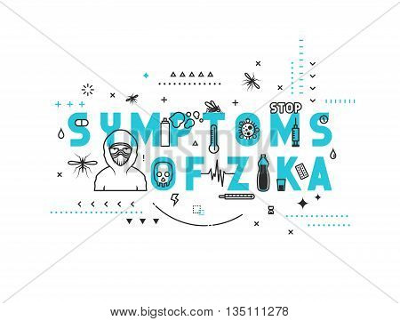 Design concept symptoms of zika. Modern line style illustration. Concepts of words symptoms of zika, style thin line art, design banners for website and mobile website. Easy to edit.