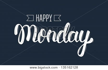 Happy monday. Trendy hand lettering quote fashion graphics art print for posters and greeting cards design. Calligraphic isolated quote in white ink. Vector illustration