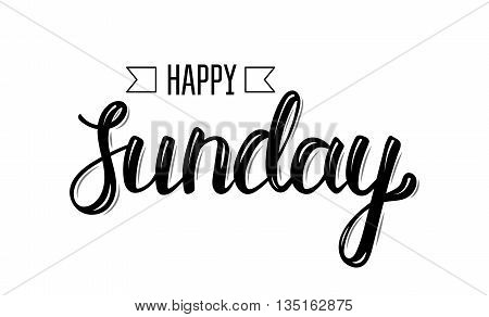 Happy sunday. Trendy hand lettering quote fashion graphics art print for posters and greeting cards design. Calligraphic isolated quote in black ink. Vector illustration